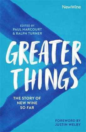 Picture of Greater things - the story of New Wine so far