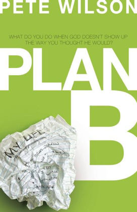 Picture of Plan B - what to do when God doesn't show up