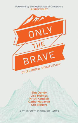 Picture of Only the brave: determined discipleship