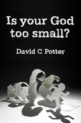 Picture of Is your God too small?