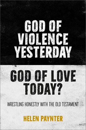 Picture of God of violence yesterday, God of love today