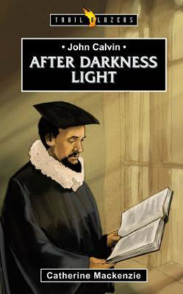 Picture of After darkness light: John Calvin