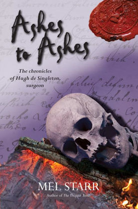 Picture of Ashes to ashes (The Chronicles of Hugh de Singleton, Surgeon #8)