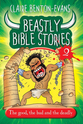 Picture of Beastly bible stories vol 2 - The good, the bad and the deadly