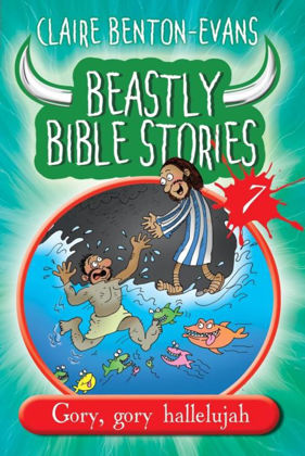 Picture of Beastly bible stories vol 7 - Gory, gory hallelujah