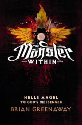 Picture of Monster within The: Hells angel to God's messenger