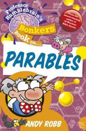 Picture of Professor Bumblebrain - Parables