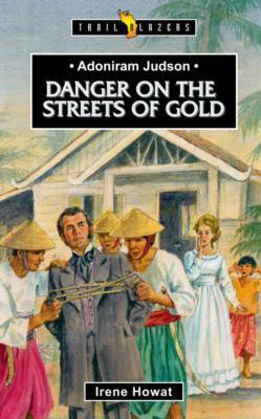 Picture of Danger on the streets of gold: Adoniram Judson