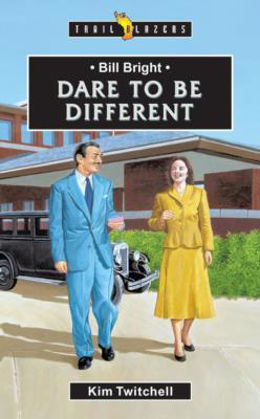Picture of Dare to be different: Bill Bright