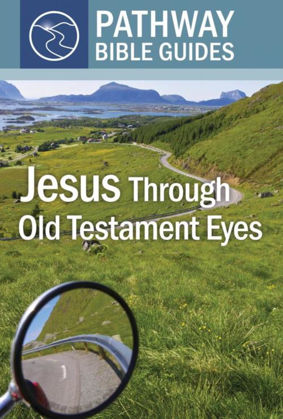 Picture of Jesus through Old Testament eyes (Pathway Bible Guides)