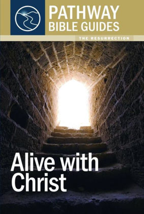 Picture of Alive with Christ: Resurrection (Pathway)