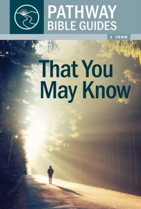 Picture of That you may know: 1 John (Pathway Bible Guides)