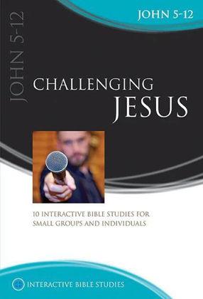 Picture of John 5-12: Challenging Jesus (Interactive Bible Studies)