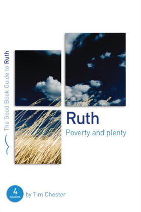 Picture of Ruth: Poverty and plenty (Good Book Guide)