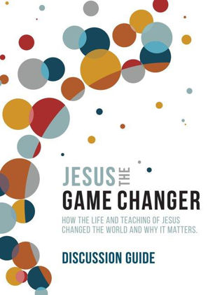 Picture of Jesus the Game Changer - Discussion guide