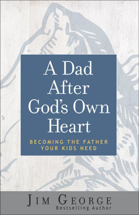 Picture of Dad after God's own heart A