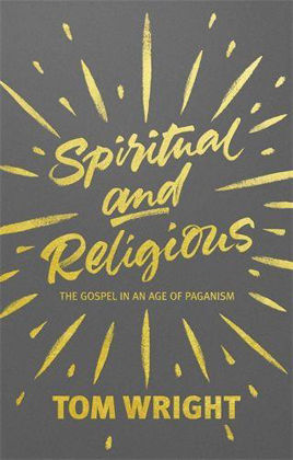 Picture of Spiritual and Religious: The Gospel in an age of paganism