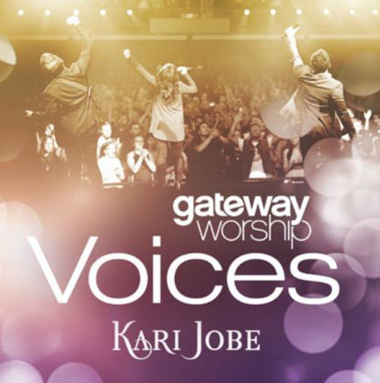 Picture of Gateway worship voices ft Kari Jobe