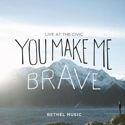 Picture of You make me brave