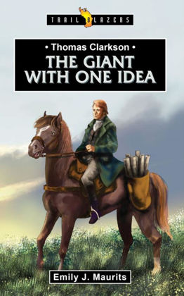 Picture of Thomas Clarkson - The Giant with one idea