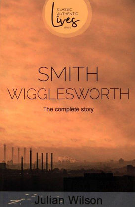 Picture of Smith Wigglesworth (Classic Authentic Lives)
