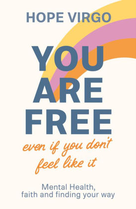 Picture of You are free (even if you don't feel like it)
